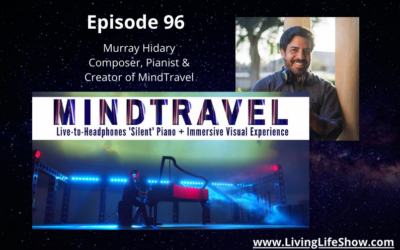 Episode 96 – MindTravel – A Transformative Musical Mindfulness Experience with Murray Hidary