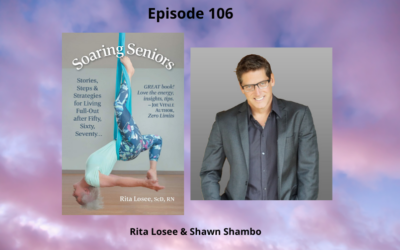 Episode 106 – Soaring Seniors & New Adventures – Rita Losee & Shawn Shambo