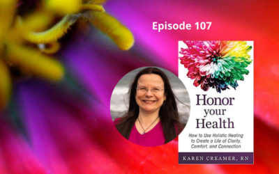 Episode 107 – Embracing Holistic Healing with Karen Creamer, RN