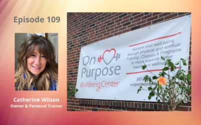 Episode 109 – On Purpose WellBeing with Catherine Wilson, Personal Trainer and World Triathlon Competitor