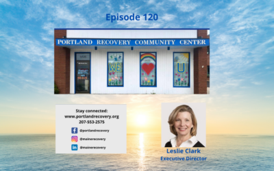 Portland Recovery Community Center – Helping People with Recovery & Spreading Hope – Leslie Clark, Exec Dir – Episode 120